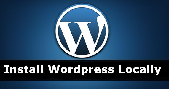 learn how to install wordpress locally