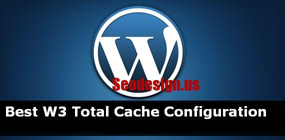 Best W3 Total Cache Configuration